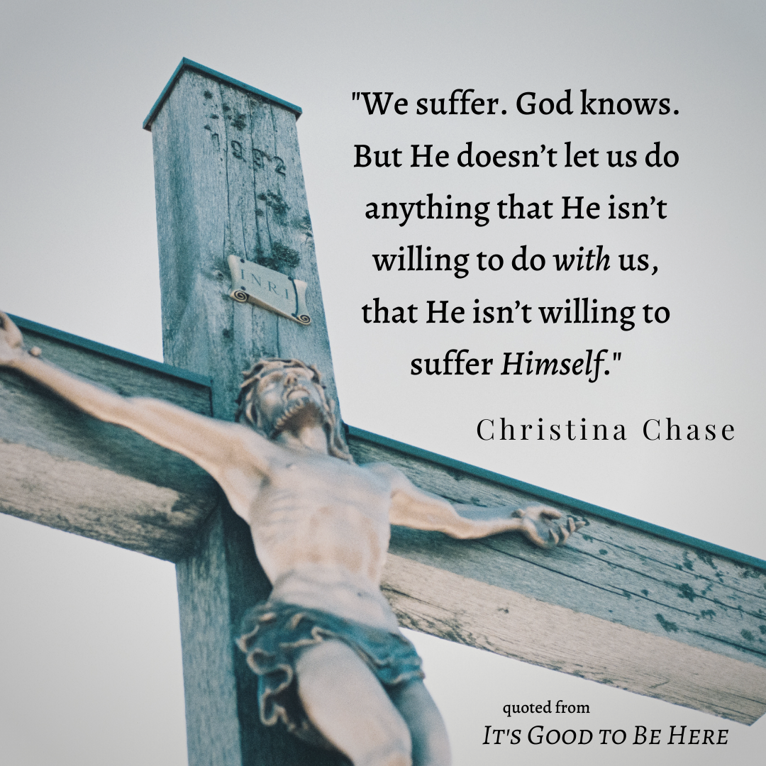 Lenten reflections from Christina Chase on the suffering of Christ and the Cross