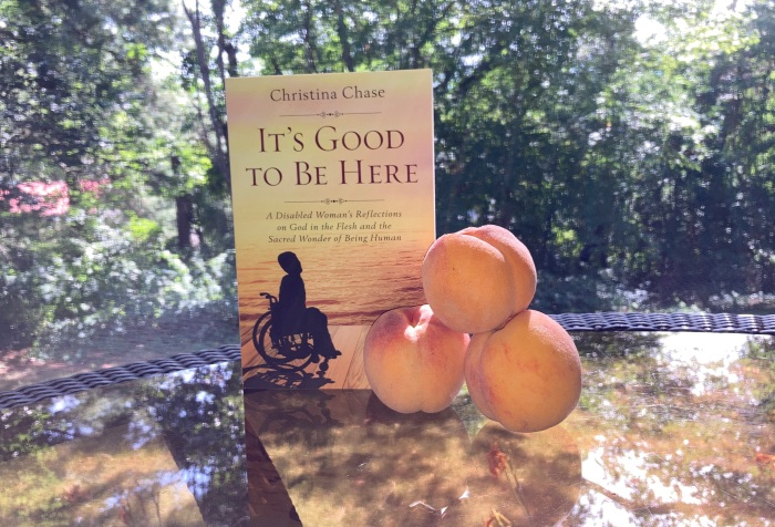 It's Good to Be Here book by Christina Chase, with peaches